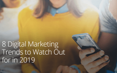 8 Digital Marketing Trends to Watch Out for in 2019